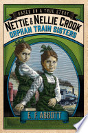 Nettie and Nellie Crook  Orphan Train Sisters