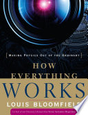 """How Everything Works: Making Physics Out of the Ordinary"" by Louis A. Bloomfield"