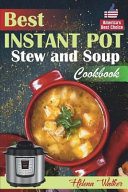 Best Instant Pot Stew and Soup Cookbook  Healthy and Easy Soup and Stew Recipes for Pressure Cooker
