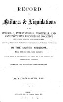 Record of failures and liquidations in the financial  international  wholesale and manufacturing branches of commerce     in the United Kingdom     1865 to     1876  1865 to 1884
