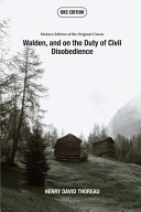 Walden, and on the Duty of Civil Disobedience (Annotated) - Modern Edition of the Original Classic