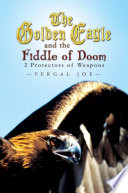 The Golden Eagle and the Fiddle of Doom  2 Protectors of Weapons Book