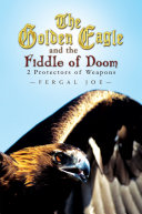 The Golden Eagle and the Fiddle of Doom: 2 Protectors of Weapons Pdf/ePub eBook