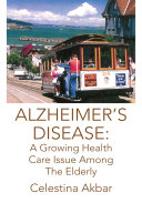 Alzheimer s Disease  a Growing Health Care Issue Among the Elderly