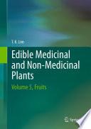 """Edible Medicinal And Non-Medicinal Plants: Volume 5, Fruits"" by T. K. Lim"