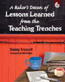 A Baker s Dozen of Lessons Learned from the Teaching Trenches