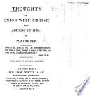 Thoughts on Union with Christ, and abiding in Him. By Sosthenes
