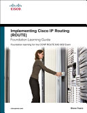 Implementing Cisco Ip Routing Route Foundation Learning Guide