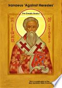 Iranaeus  Against Heresies