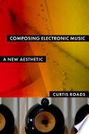 Composing Electronic Music