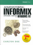 Administering Informix Dynamic Server on Windows NT