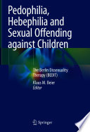 Pedophilia  Hebephilia and Sexual Offending against Children