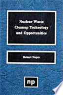 Nuclear Waste Cleanup Technologies and Opportunities Book