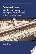 Criminal Law for Criminologists