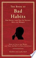 The Book of Bad Habits for Young  and Not So Young   Men and Women Book PDF