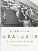 Uprooted: Braceros in the Hermanos Mayo Lens