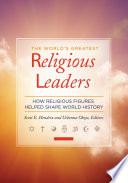 The World s Greatest Religious Leaders  How Religious Figures Helped Shape World History  2 volumes