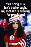 As If Being 12 3/4 Isn't Bad Enough, My Mother Is Running for President! Pdf/ePub eBook