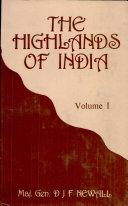 THE HIGHLANDS OF INDIA Volume I