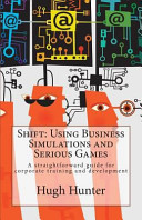 Shift  Using Business Simulations and Serious Games