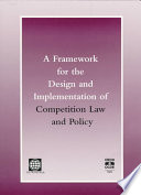 A Framework for the Design and Implementation of Competition Law and Policy