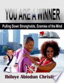 You Are a Winner    Pulling Down Strongholds  the Enemies of the Mind