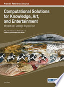 Computational Solutions for Knowledge  Art  and Entertainment  Information Exchange Beyond Text