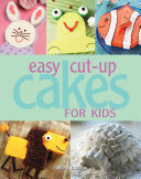 Easy Cut up Cakes for Kids Book