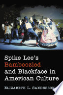 Spike Lee s Bamboozled and Blackface in American Culture