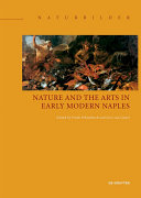 Nature and the Arts in Early Modern Naples [Pdf/ePub] eBook