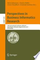 Perspectives in Business Informatics Research  : 16th International Conference, BIR 2017, Copenhagen, Denmark, August 28–30, 2017, Proceedings