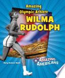 Amazing Olympic Athlete Wilma Rudolph