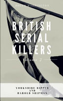 British Serial Killers Volume 2