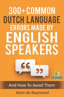 300  Common Dutch Language Errors Made by English Speakers and How to Avoid Them
