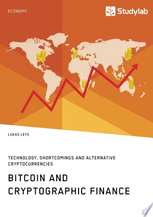 Download Bitcoin and Cryptographic Finance. Technology, Shortcomings and Alternative Cryptocurrencies Free Books - Dlebooks.net
