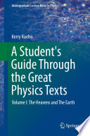 A Student s Guide Through the Great Physics Texts