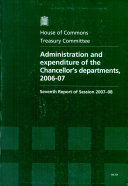 Administration and expenditure of the Chancellor s departments  2006 07