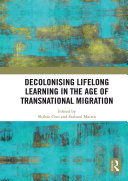 Decolonising Lifelong Learning in the Age of Transnational Migration