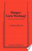 Read Online Danger - Girls Working For Free