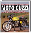 Moto Guzzi: die Geschichte aller Sport- und Le Mans-Modelle ; V7 ...