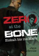 Zero at the Bone: Eiskalt bis ins Mark Pdf/ePub eBook