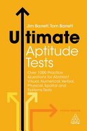 Ultimate aptitude tests: over 1000 practice questions for abstract visual, numerical, verbal, physical, spatial and systems tests