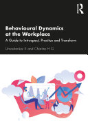 Behavioural Dynamics at the Workplace