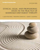 Ethical Legal And Professional Issues In The Practice Of Marriage And Family Therapy