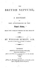 The British Neptune  Or  a History of the Achievements of the Royal Navy  from the Earliest Periods to the Present Time   With a Map