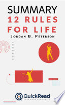 "Summary of ""12 Rules for Life"" by Jordan B. Peterson - Free book by QuickRead.com"