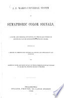 A F Ward S Universal System Of Semaphoric Color Signals A Novel And Original Invention By Which 46 656 Words Can Be Represented With 6 Colors