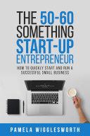 The 50-60 Something Start-up Entrepreneur