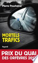 Mortels trafics  : Prix du Quai des Orfèvres 2017