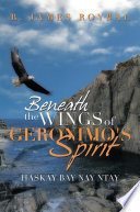 Beneath the Wings of Geronimo's Spirit